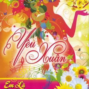 CD Yêu Xuân Em là mùa xuân