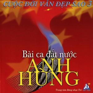 CD Bài ca đất nước anh hùng - Hãng phim Trẻ